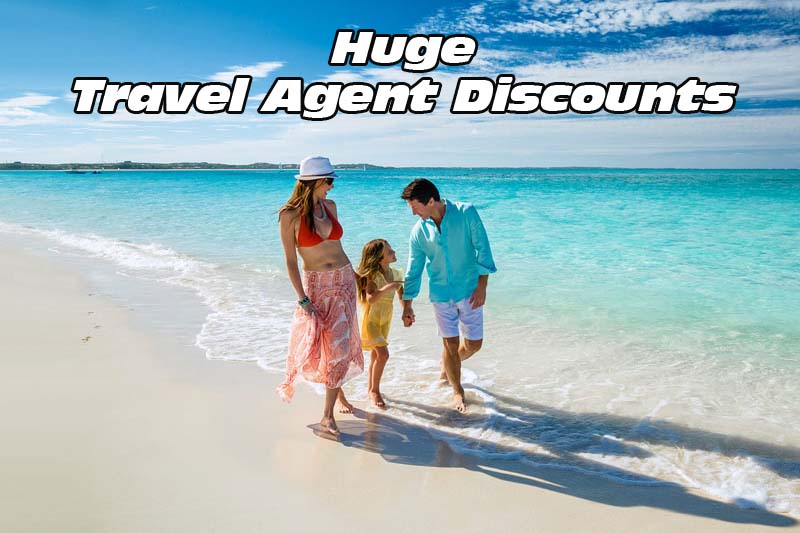 Huge Travel Agent Discounts